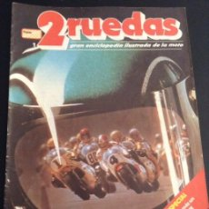 Coches y Motocicletas: REVISTA 2 RUEDAS NUMERO Nº 1 GRAN ENCICLOPEDIA ILUSTRADA DE LA MOTO. Lote 47340161