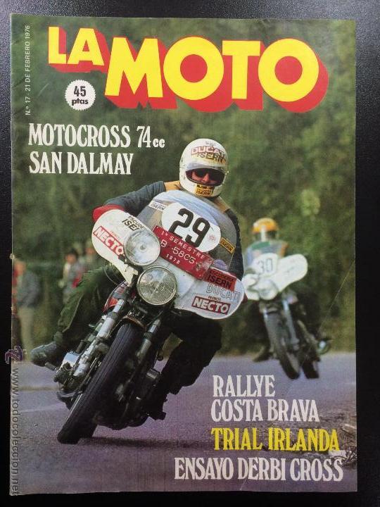 REVISTA LA MOTO, NUMERO 17, FEBRERO 1976,RALLY COSTA BRAVA,MOTOCROSS 74CC SAN DALMAY,TRIAL IRLANDA. (Coches y Motocicletas - Revistas de Motos y Motocicletas)