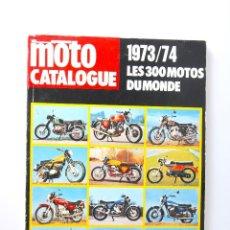 Coches y Motocicletas: MOTO CATALOGUE 1973-1974 LES 300 MOTOS DU MONDE ESCRITA EN FRANCES. Lote 52535464