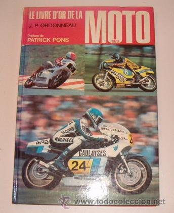 JEAN-PATRICK ORDONNEAU. LE LIVRE D'OR DE LA MOTO 1979. RM72483. (Coches y Motocicletas - Revistas de Motos y Motocicletas)