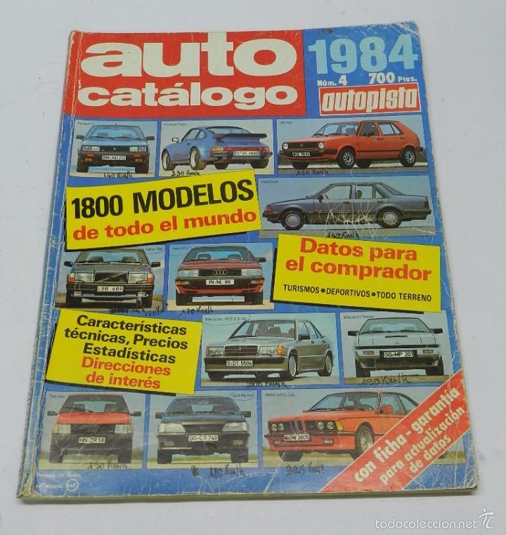 AUTO CATÁLOGO (REVISTA AUTOPISTA), Nº 4 DEL AÑO 1984, TIENE 260 PÁGINAS. TIENE ANOTACIONES TÉCNICAS (Coches y Motocicletas - Revistas de Motos y Motocicletas)