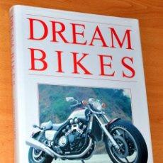 Coches y Motocicletas: LIBRO EN INGLÉS: DREAM BIKES (MOTOS DE ENSUEÑO) - BY ALAN CATHCART - EDITA: BLACK CAT - AÑO 1990. Lote 58334927