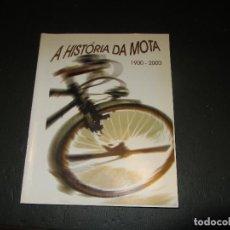Coches y Motocicletas: LIBRO HISTORIA DA MOTA. Lote 66142958