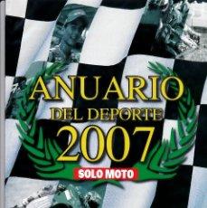 Coches y Motocicletas: SOLO MOTO. ANUARIO DEL DEPORTE 2007. Lote 72344319