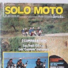 Coches y Motocicletas: SOLO MOTO TREINTA Nº 55 1987 BMW K 100 LT, DUCATI, GUZZI, MORINI, CAGIVA, GARELLI, HONDA. SUZUKI.... Lote 91557155