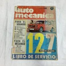 Coches y Motocicletas: REVISTA AUTO MECÁNICA SEAT 127 MAYO DE 1972 NUMERO 33. Lote 98358718