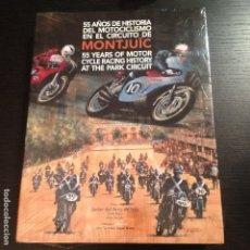 Coches y Motocicletas: 55 AÑOS DE HISTORIA DEL MOTOCICLISMO EN EL CRICUITO DE MONTJUIC - MOTO GP LIBRO OSSA DUCATI DERBI. Lote 104556423