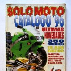 Coches y Motocicletas: SOLO MOTO CATÁLOGO 96 VER FOTOGRAFÍAS. Lote 107407955