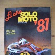 Coches y Motocicletas: ANUARIO SOLO MOTO 1981 EL AÑO SOLO MOTO 81 500 FOTOS 200 PGS REVISTA ESPECIAL. Lote 111421375