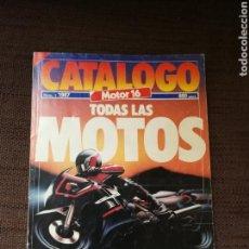 Coches y Motocicletas: TODAS LAS MOTOS. CATÁLOGO MOTOR 16.AÑO 1987.N°1. Lote 132182753