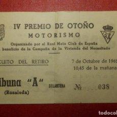 Coches y Motocicletas: ENTRADA - IV PREMIO DE OTOÑO - MOTORISMO - CIRCUITO DEL RETIRO - REAL MOTO CLUB ESPAÑA - 1962. Lote 118220199