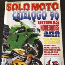 Coches y Motocicletas: REVISTA SOLO MOTO CATALOGO 96 1996. Lote 119443284