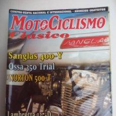 Coches y Motocicletas: REVISTA DE MOTOS MOTOCICLISMO CLÁSICO Nº 7 SANGLAS 400-Y, OSSA TRIAL 350, NORTON 500-T, LAMBRETTA . Lote 120394339