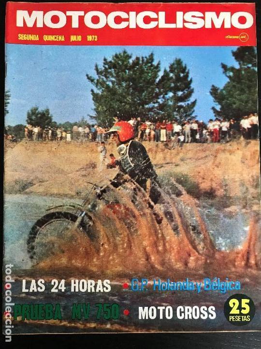 MOTOCICLISMO 2ª QUINCENA - JULIO 1973 - MV 750 / GP HOLANDA / 24 HORAS MONTJUIC (Coches y Motocicletas - Revistas de Motos y Motocicletas)