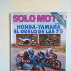 Coches y Motocicletas: REVISTA SOLO MOTO Nº 70 HONDA NSR YAMAHA DERBI CAGIVA HONDA ALCYCON MV AGUSTA SUZIKI APRILIA GARELLI. Lote 135370134