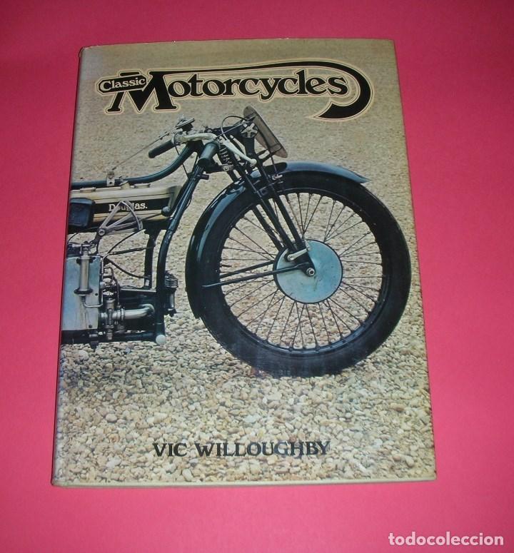 CLASSIC MOTORCYCLES VIC WILLOUGHBY HAMLYN HARDBACK 1977 176 PAGES NEW !! NUEVO (Coches y Motocicletas - Revistas de Motos y Motocicletas)