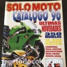 Coches y Motocicletas: REVISTA SOLO MOTO CATALOGO 96 * CICLOMOTORES * CROSS * QUADS * AGUA * CUSTOM * 43. Lote 137216858
