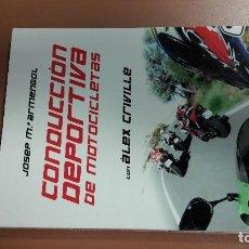 Coches y Motocicletas: LIBRO CONDUCCIÓN DE MOTOS. ALEX CRIVILLÉ.. Lote 139527698