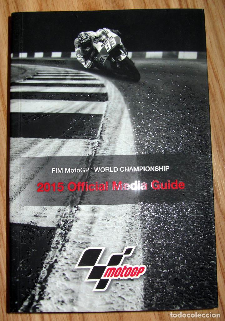 GUIA MOTO GP 2015 FIM MOTOGP WORLD CHAMPIONSHIP OFFICIAL MEDIA GUIDE (Coches y Motocicletas - Revistas de Motos y Motocicletas)