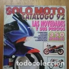 Coches y Motocicletas: REVISTA SOLO MOTO 6 CATALOGO 92 * NOVEDADES Y SUS PRECIOS * 350 MODELOS * 47. Lote 145745582
