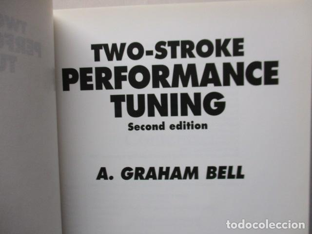 Coches y Motocicletas: LIBRO: Two-stroke Performance Tuning by A. Graham Bell (EN INGLES) - Foto 5 - 159036626