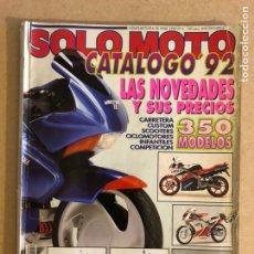 Coches y Motocicletas: SOLO MOTO ACTUAL N° 6 (1992). CATÁLOGO '92, 350 MODELOS. Lote 159142977