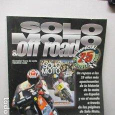 Coches y Motocicletas: REVISTA SOLO MOTO & OFF ROAD EJEMPLAR FUERA SERIE VERANO 2000. Lote 159616558