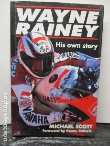 LIBRO; WAYNE RAINEY - HIS OWN STORY - MICHAEL SCOTT (MUY BUEN ESTADO - EN INGLÉS) TAPA DURA. (Coches y Motocicletas - Revistas de Motos y Motocicletas)