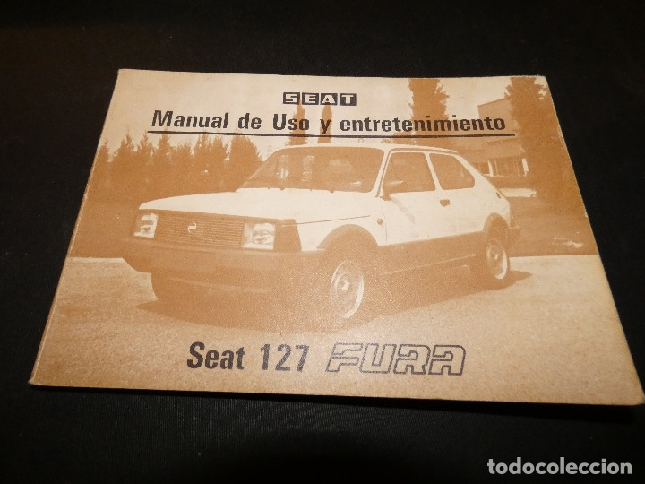 MANUAL INSTRUCCIONES SEAT 127 FURA NOVIEMBRE 1981 (Coches y Motocicletas - Revistas de Motos y Motocicletas)