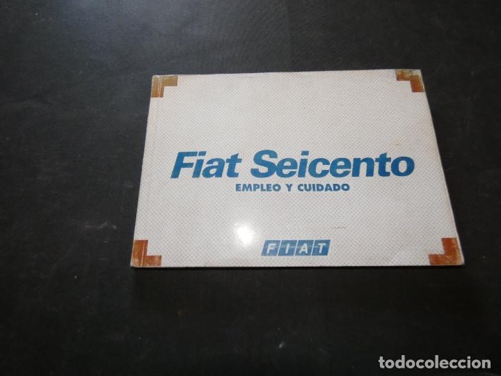 MANUAL DE EMPLEO Y USO DEL SEAT SEICENTO 1A EDICION (Coches y Motocicletas - Revistas de Motos y Motocicletas)
