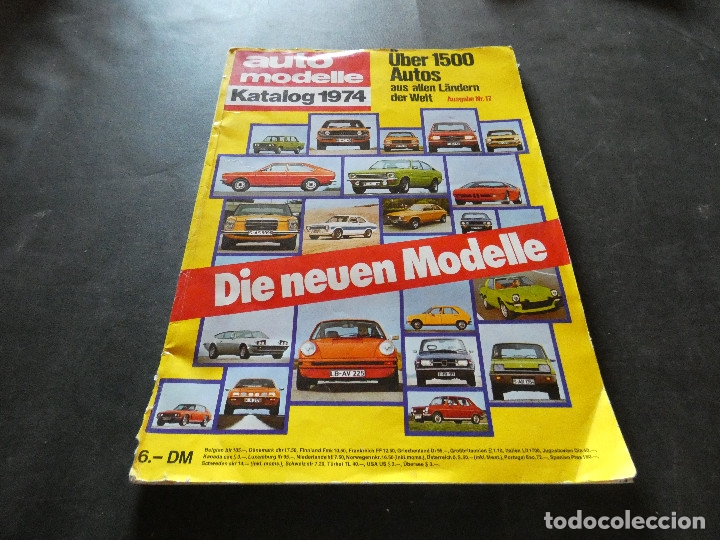 BRUTAL BESTIAL Y ENORME REVISTA AUTO MODELLE KATALOG 1974 ALEMANIA PESA 800 GR (Coches y Motocicletas - Revistas de Motos y Motocicletas)