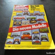 Coches y Motocicletas: BRUTAL BESTIAL Y ENORME REVISTA AUTO MODELLE KATALOG 1974 ALEMANIA PESA 800 GR. Lote 177428000