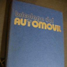 Coches y Motocicletas: ANTIGUO LIBRO - BRICOLAGE DEL AUTOMOVIL. Lote 180280581