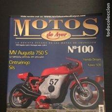 Coches y Motocicletas: MOTOS DE AYER Nº 100 - MV AGUSTA 750 S / MONTESA ENDURO 75 H6 / HONDA C72 DREAM 250 / KAWASAKI 500. Lote 184217421