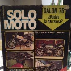 Coches y Motocicletas: REVISTA SOLO MOTO - AÑO 2 - NUMERO 36 - 7 MAYO 1976 - EXTRA SALON 100 PAGINAS. Lote 187530533