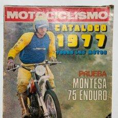 Carros e motociclos: REVISTA MOTOCICLISMO 492/493 CATALOGO 1977 Y PRUEBA MONTESA 75 ENDURO Y MOTOCATALOGO. Lote 190014167