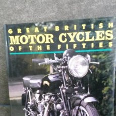 Coches y Motocicletas: GREATBRITISH MOTOR CYCLES OF THE FIFTIES. BOB CURRIE. IVY LEAF 1990. EN INGLES. . Lote 192331717