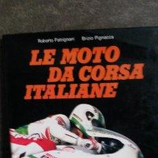 Coches y Motocicletas: LE MOTO DA CORSA ITALIANE. ROBERTO PATRIGANI. BRIZIO PIGNACCA. INSTITUTO GEOGRAFICO DE AGOSTINI 1985. Lote 192368663