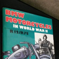 Coches y Motocicletas: BMW MOTORCYCLES IN WORLD WAR II. R12/R75. JANUSZ PIEKALKIEWICZ. SHIFFER MILITARY HISTORY 1991. . Lote 192445377