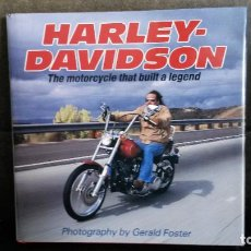 Coches y Motocicletas: HARLEY - DAVIDSON THE MOTORCYCLE THAT BUILT A LEGEND. PHOTOGRAPHY BY GERALD FOSTER. 1989.. Lote 192449215
