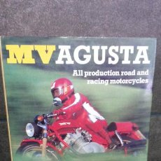 Coches y Motocicletas: MV AGUSTA: ALL PRODUCTION ROAD AND RACING MOTORCYCLES. MICK WALKER. . Lote 192531307