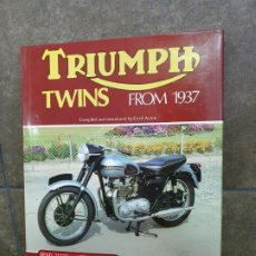 Coches y Motocicletas: TRIUMPH TWINS FROM 1937. COMPILED AND INTRODUCED BY CYRIL AYTON. THE MOTOR CYCLE & MOTOR CYCLING.. Lote 192771028