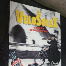Coches y Motocicletas: LE VELOSOLEX: LA BICYCLETTE QUI ROULE TOUTE SEULE. BERNARD SALVAT, DOMINIQUE PASCAL, JEAN GOYARD. MA. Lote 192774573