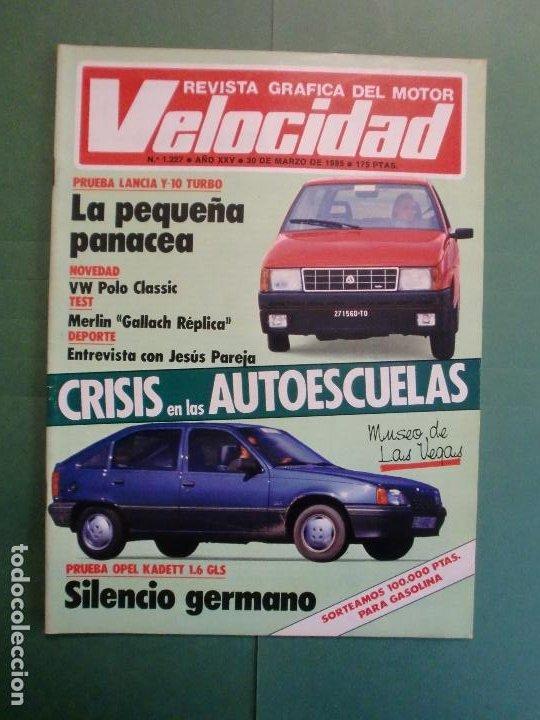 VELOCIDAD Nº 1227 30/3/1985 LANCIA Y-1O T - OPEL KADETT 1.6 GLS - VW POLO CLASIC - MERLIN GALLACH (Coches y Motocicletas - Revistas de Motos y Motocicletas)