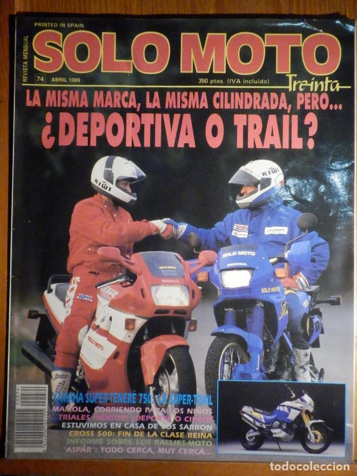 SOLO MOTO TREINTA - Nº 74 - ABRIL 1989 - PRUEBA: YAMAHA XTZ 750 SUPER TENERE. COMP: HONDA CBR 600 (Coches y Motocicletas - Revistas de Motos y Motocicletas)