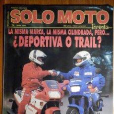 Coches y Motocicletas: SOLO MOTO TREINTA - Nº 74 - ABRIL 1989 - PRUEBA: YAMAHA XTZ 750 SUPER TENERE. COMP: HONDA CBR 600. Lote 194904483
