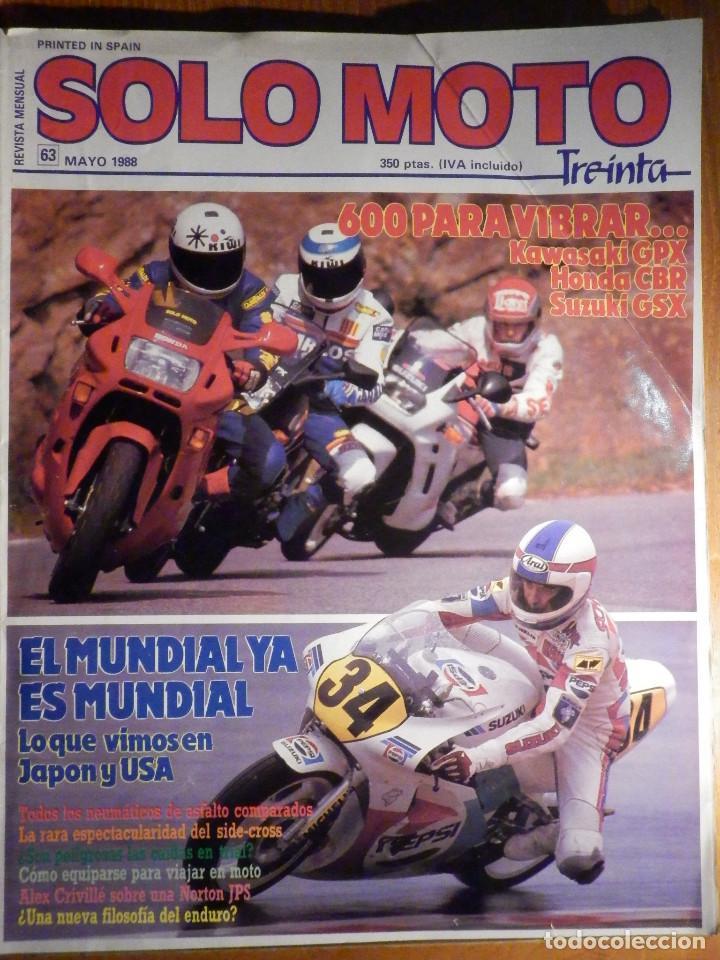 SOLO MOTO TREINTA - Nº 63 - MAYO 1988 KAWASAKI GPX, HONDA CBR, SUZUKI GSX (Coches y Motocicletas - Revistas de Motos y Motocicletas)