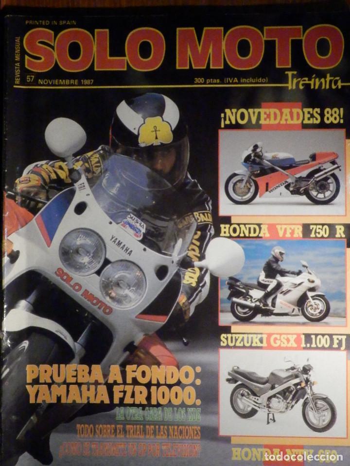 SOLO MOTO TREINTA - Nº 57 - NOVIEMBRE 1987 HONDA VFR 750 R, SUZUKI GSX 1100 FJ, HONDA NTV 650,YAMAHA (Coches y Motocicletas - Revistas de Motos y Motocicletas)
