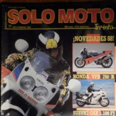 Coches y Motocicletas: SOLO MOTO TREINTA - Nº 57 - NOVIEMBRE 1987 HONDA VFR 750 R, SUZUKI GSX 1100 FJ, HONDA NTV 650,YAMAHA. Lote 195259672