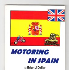 Coches y Motocicletas: MOTORING IN SPAIN FIRST PRINTED BRIAN J DELLER PRINTED FEBRUARY 2004. Lote 196106703